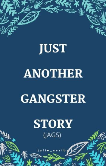 JAGS (Just Another Gangster Story)