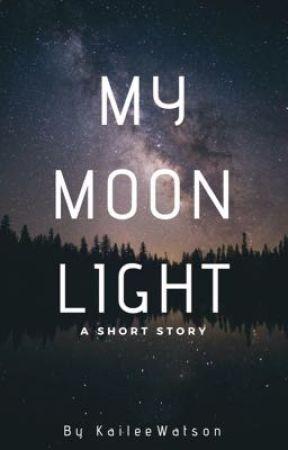 My Moonlight by KaileeWatson