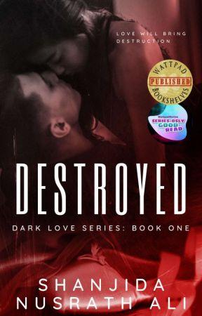 Destroyed (Dark Love Duet #1) by shanjidanusrathali
