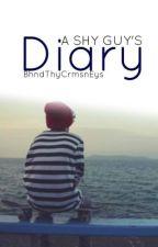 A Shy Guy's Diary by BhndThyCrmsnEys