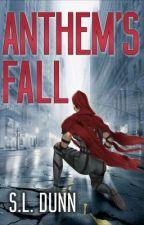 Anthem's Fall by SLDunn