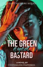 The Green-Eyed Bastard [5-Day Pleasure Sequel] by ChannelingHappiness