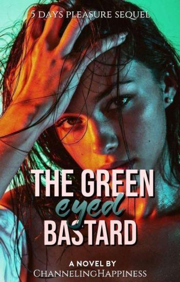 The Green-Eyed Bastard [5-Day Pleasure Sequel]