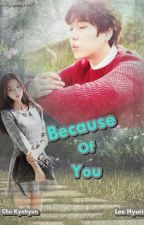 Because Of You by kyuhyunfanfiction