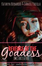 Revenge of The Goddess (KathNiel)FF. by BigbangGD88