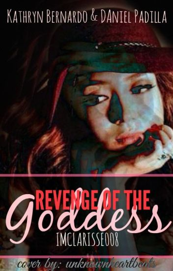 Revenge of The Goddess (KathNiel)FF.