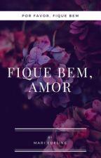 Fique bem, amor ® by MariEdeline