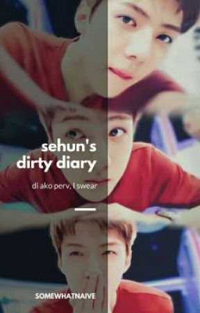 Sehun's Dirty Diary (English Version) by somewhatnaive