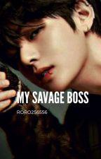 My savage boss/KTH (مكتمله) by roro256556
