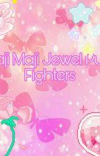 Maji Majo Jewel Pure Fighters! by Lovelypopgirl