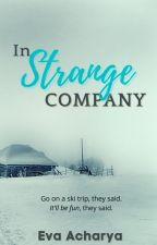 In Strange Company (**Complete**) by evacharya