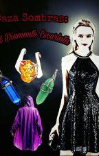 Caza Sombras: El Diamante Escarlata by JoshGzz6