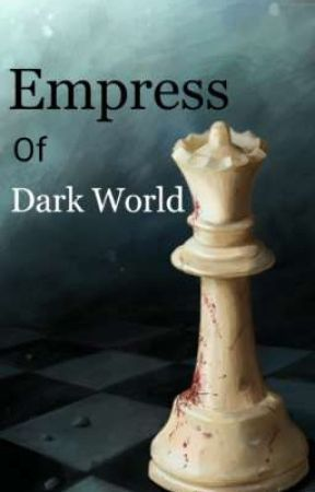 Empress Of Dark World (Sequel To Beating Hearts) by Share_Robert