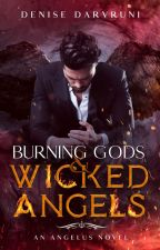 Burning Gods And Wicked Angels by darvruni