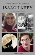 Once Upon a Werewolf |Isaac Lahey| by Vienna1995
