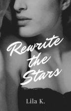 Rewrite the Stars by Lila-K