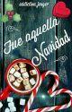 Fue Aquella Navidad by addiction_jeager