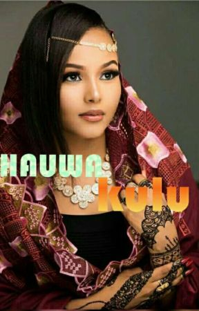 Hauwa Kulu - chapter 24 - Wattpad