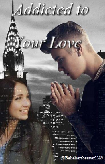 Addicted To Your Love (Justin Bieber y Tu)|Terminada|
