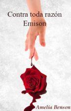 Contra toda razón- Emison by AmeliaBencc
