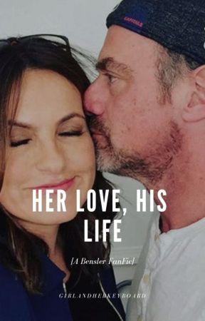 Her Love, His Life [A Bensler FanFic] by GirlandHerKeyboard