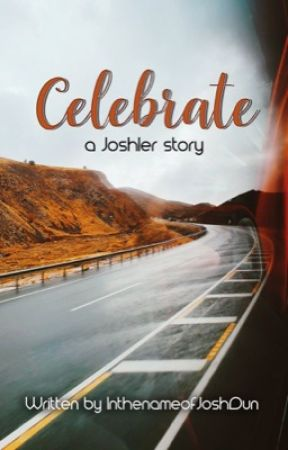 Celebrate [a Joshler story] by InthenameofJoshDun