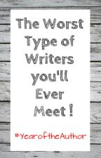 The Worst Types of Writers You'll Ever Meet by K_E_Francis