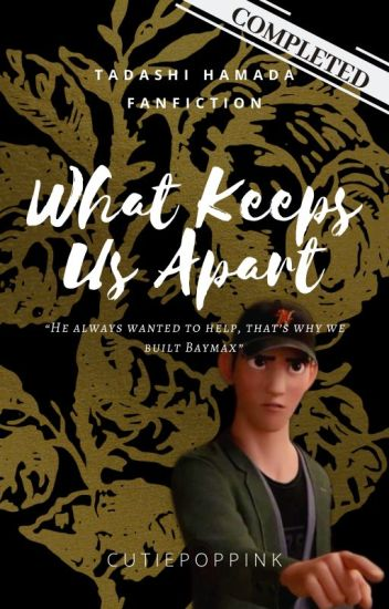 What Keeps Us Apart ~ (Tadashi x Reader) *Complete*
