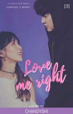LOVE ME RIGHT [Wenyeol] <3> by cdygirls