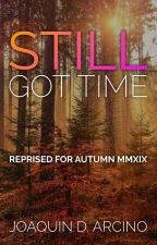Still Got Time: Let's Talk #1 by joaquinarcinowriting
