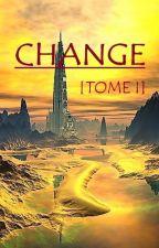 CHANGE by LaJeuneRealisatrice