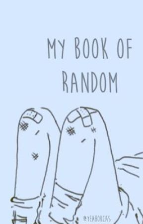 my book of random by yeahokcas