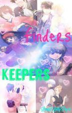 Finders Keepers. by LoopyLollyPop19