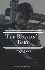 The Russian's Baby by phantomgirl3
