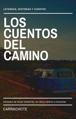 Los Cuentos del Camino by Carrachote