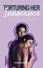 TORTURING HER INNOCENCE °[KathNiel] ✓COMPLETE by MadamKlara