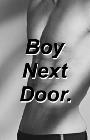 Boy Next Door.  by Bizzledrizzy