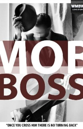 MOB BOSS (BWWM) (ON HOLD) by lovehasnocolor