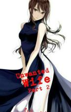 Unwanted Wife (Part 2) by iori_28
