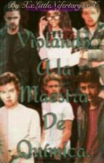 (TERMINADA) Violando a la maestra de química- (One Direction) Hot