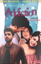 Addiction✨:-Manan Os (Completed) by Lostsoulindreams