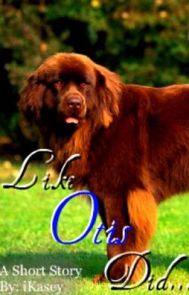 Like Otis Did...