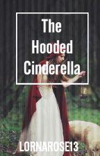 The Hooded Cinderella by lornarose13