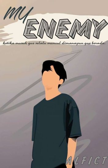[END] My Enemy | Book 1
