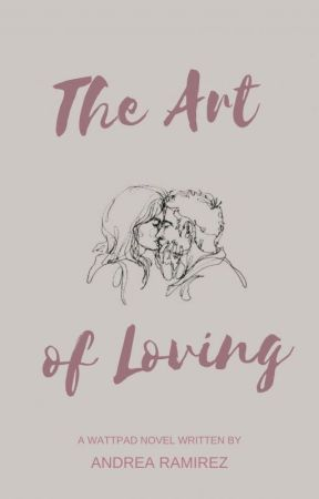 The Art of Loving  [Re-Writing] by AndreaaaRam