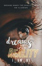 Dreams into Reality by Handsome_Jinnie