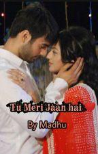 SwaSan-Tu Meri Jaan hai❤️(Completed) by Cutiee_Madhu
