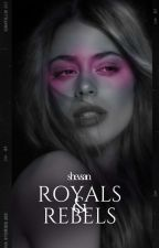 Royals&Rebels: Discover▪ by ShevSan