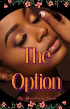 The Option by YourSecret_Crush