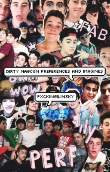 Dirty Magcon preferences and imagines